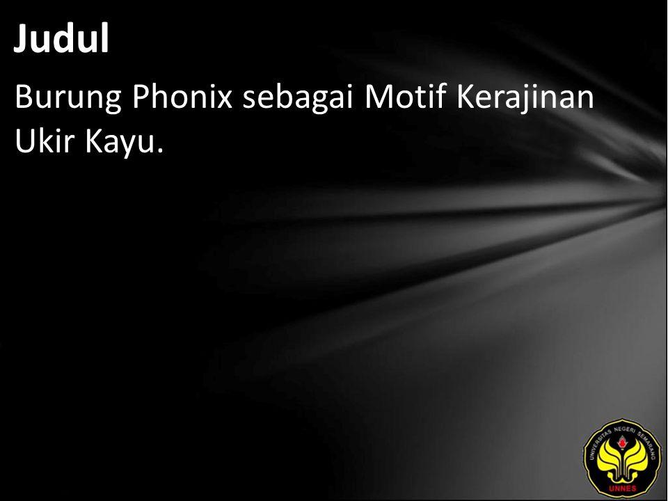Judul Burung Phonix sebagai Motif Kerajinan Ukir Kayu.