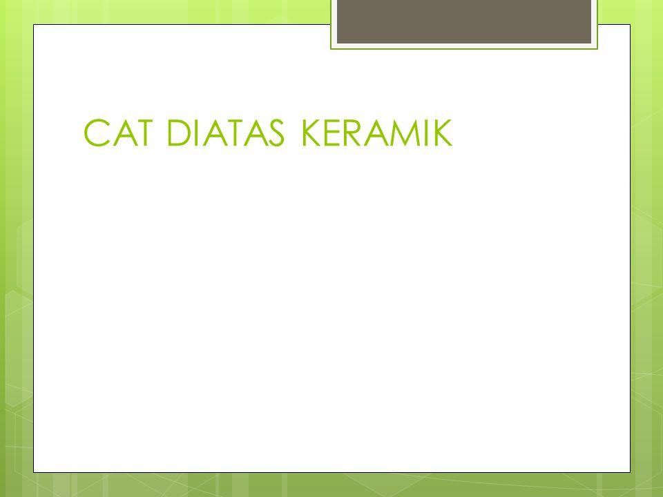 CAT DIATAS KERAMIK