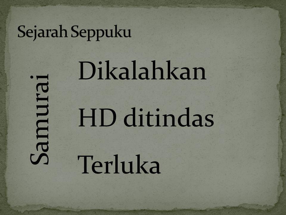 Dikalahkan HD ditindas Terluka
