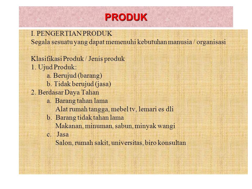 Daur hidup produk: sikius perputaran kehidupan suatu produk yang dipasarkan Daur hidup produk: sikius perputaran kehidupan suatu produk yangdipasarkan 9 IV.