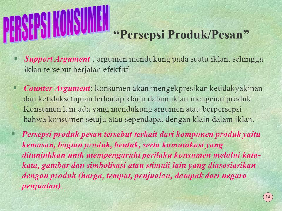 §Kesamaan Dipasar Swalayan atau toko pinggir jalan, produsen mengelompokkan produk aneka sabun mandi menjadi satu kelompok, beraneka jenis shampoo menjadi satu jenis kelompok dan lain-laina.