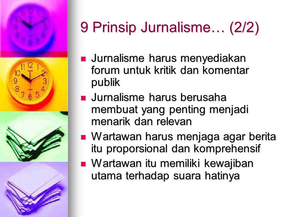 Jurnalisme harus menyediakan forum untuk kritik dan komentar publik Jurnalisme harus menyediakan forum untuk kritik dan komentar publik Jurnalisme har