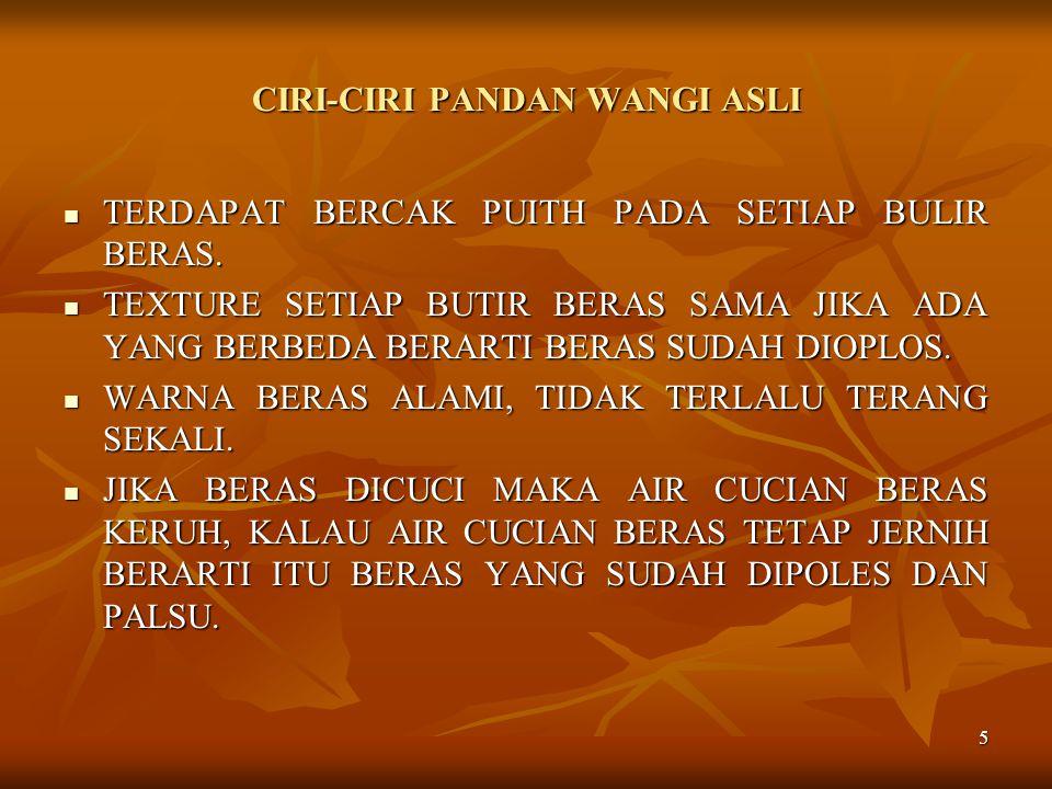 5 CIRI-CIRI PANDAN WANGI ASLI TERDAPAT BERCAK PUITH PADA SETIAP BULIR BERAS.