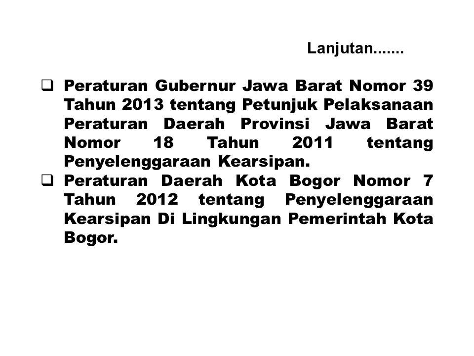 Lanjutan.......  Peraturan Gubernur Jawa Barat Nomor 39 Tahun 2013 tentang Petunjuk Pelaksanaan Peraturan Daerah Provinsi Jawa Barat Nomor 18 Tahun 2