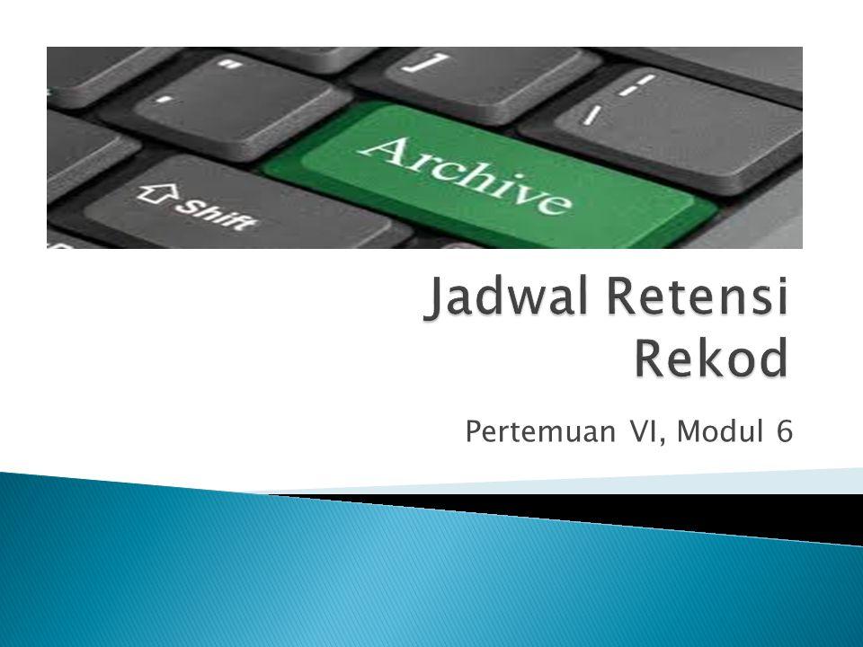  Retensi --- retention yang berarti menyimpan.