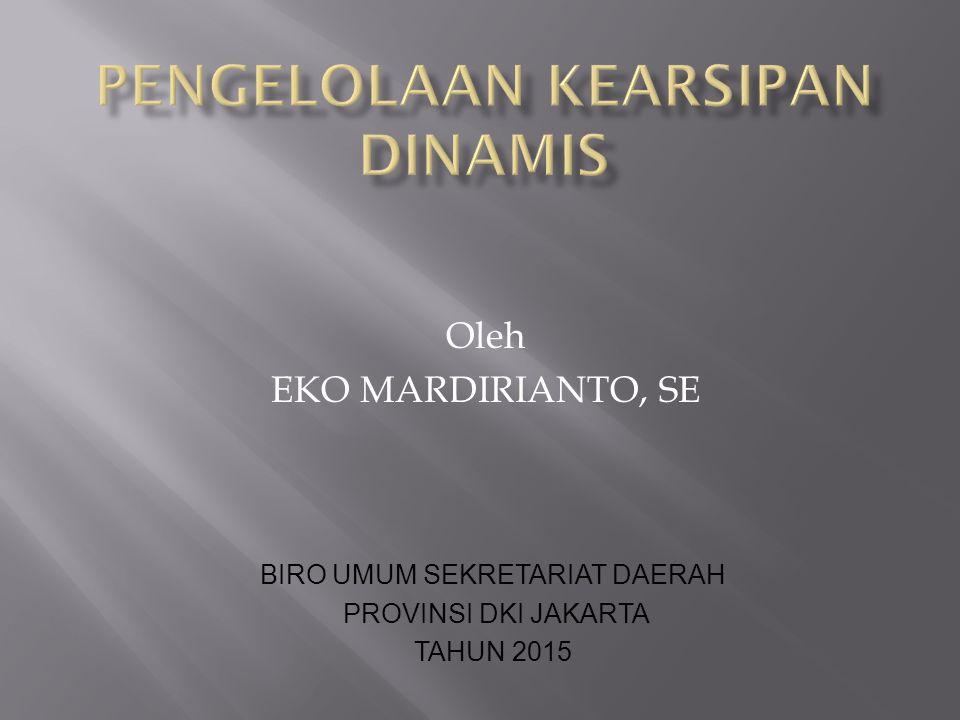 Oleh EKO MARDIRIANTO, SE BIRO UMUM SEKRETARIAT DAERAH PROVINSI DKI JAKARTA TAHUN 2015