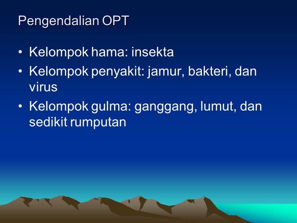 Pengendalian OPT Kelompok hama: insekta Kelompok penyakit: jamur, bakteri, dan virus Kelompok gulma: ganggang, lumut, dan sedikit rumputan