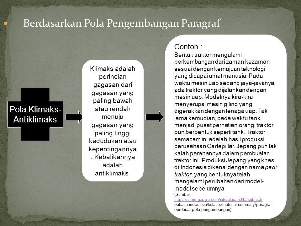 Berdasarkan Pola Pengembangan Paragraf Klimaks adalah perincian gagasan dari gagasan yang paling bawah atau rendah menuju gagasan yang paling tinggi k