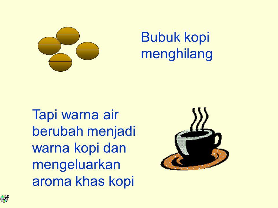Tapi warna air berubah menjadi warna kopi dan mengeluarkan aroma khas kopi Bubuk kopi menghilang