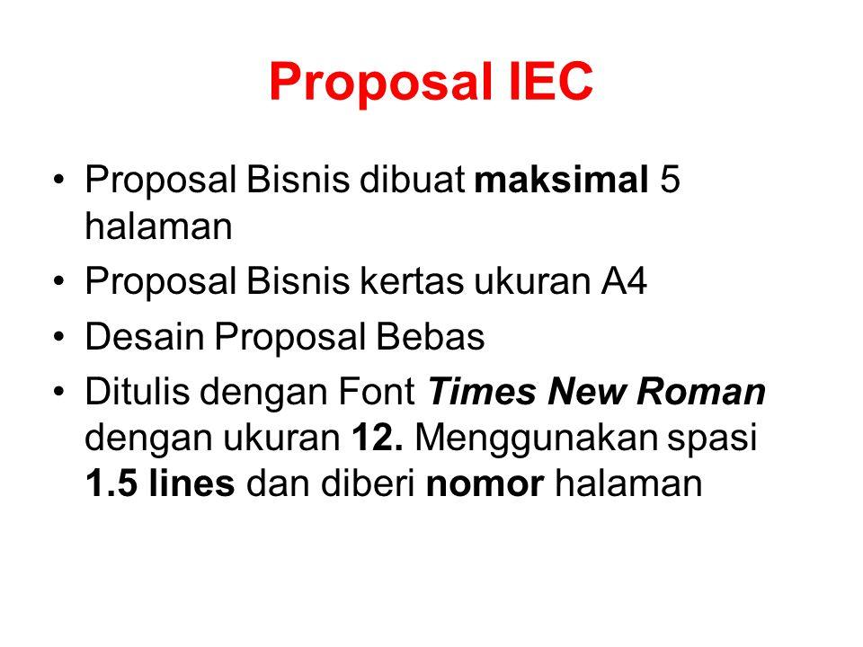 Proposal IEC Proposal Bisnis dibuat maksimal 5 halaman Proposal Bisnis kertas ukuran A4 Desain Proposal Bebas Ditulis dengan Font Times New Roman deng