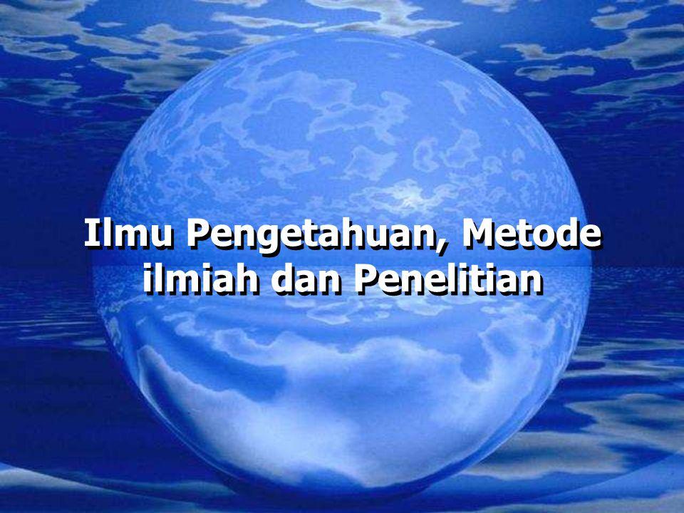 Ilmu Pengetahuan, Metode ilmiah dan Penelitian Ilmu Pengetahuan, Metode ilmiah dan Penelitian