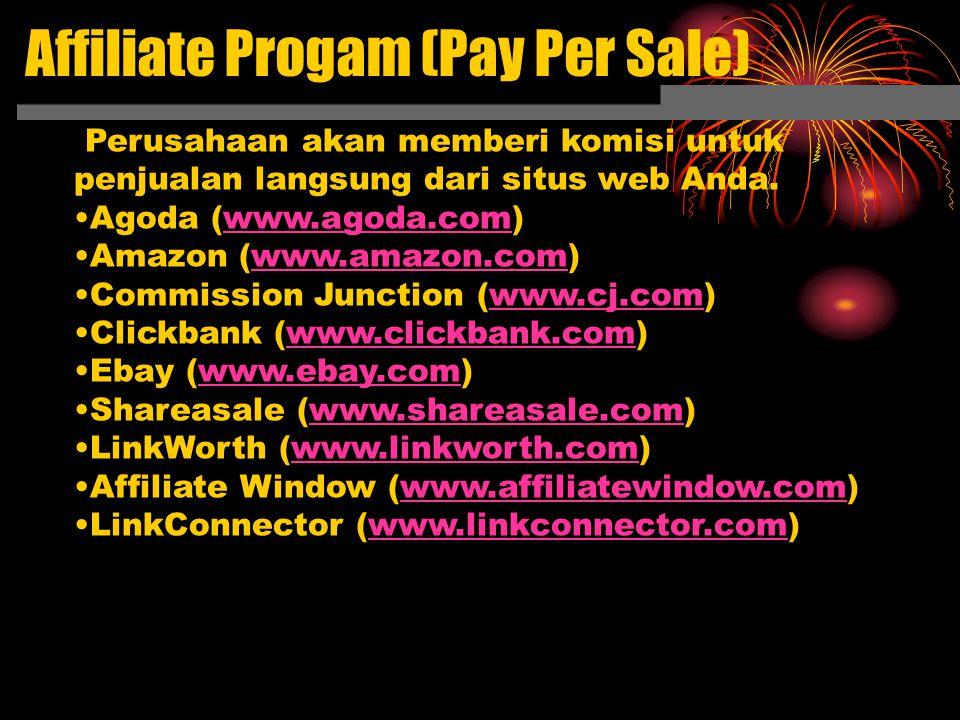 Affiliate Progam (Pay Per Sale) Perusahaan akan memberi komisi untuk penjualan langsung dari situs web Anda. Agoda (www.agoda.com) Amazon (www.amazon.