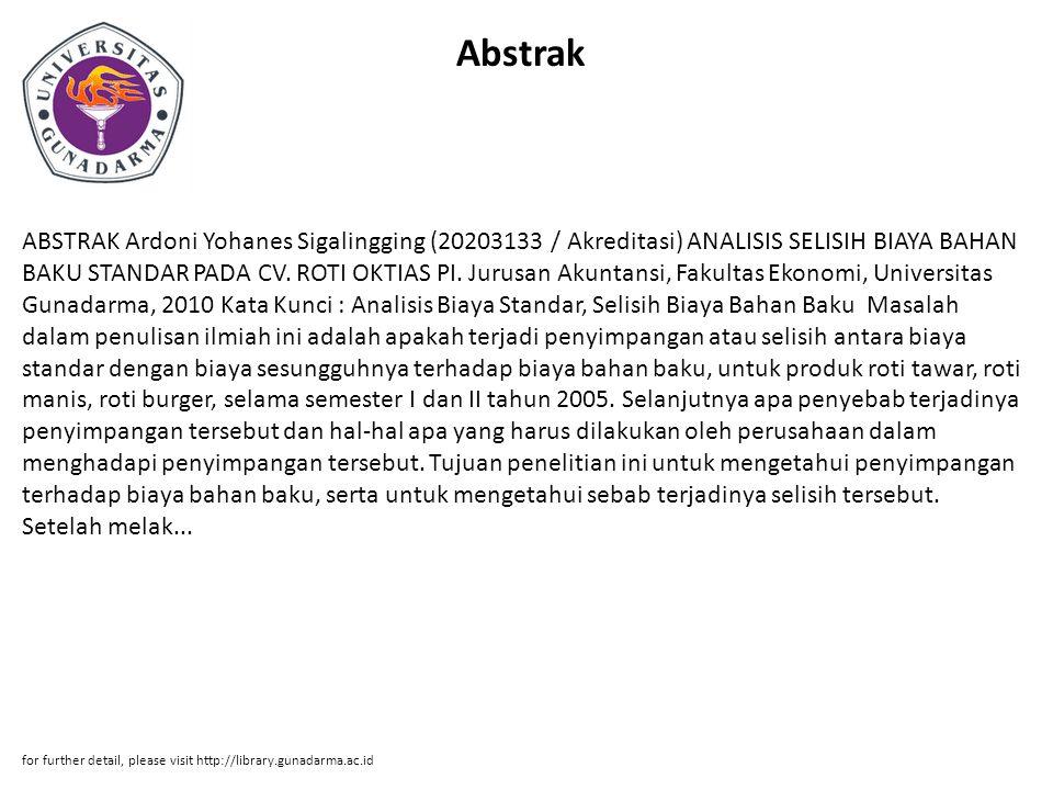 Abstrak ABSTRAK Ardoni Yohanes Sigalingging (20203133 / Akreditasi) ANALISIS SELISIH BIAYA BAHAN BAKU STANDAR PADA CV. ROTI OKTIAS PI. Jurusan Akuntan