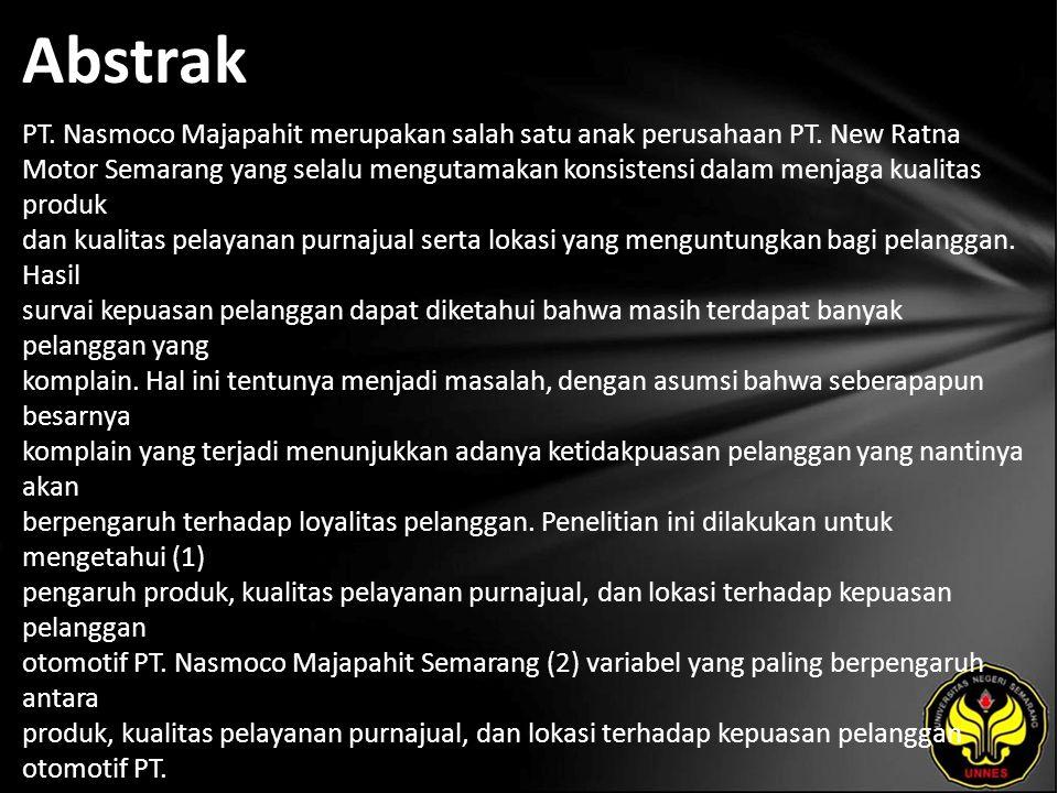 Abstrak PT. Nasmoco Majapahit merupakan salah satu anak perusahaan PT. New Ratna Motor Semarang yang selalu mengutamakan konsistensi dalam menjaga kua