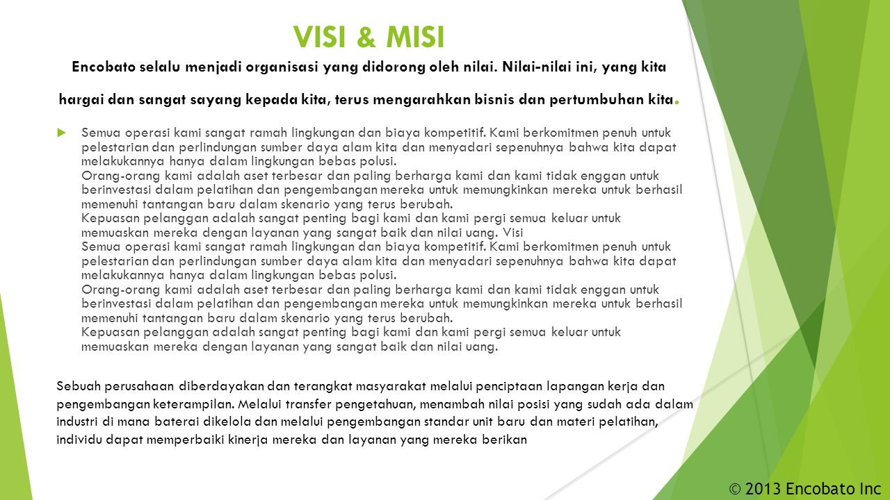 VISI & MISI Encobato selalu menjadi organisasi yang didorong oleh nilai.