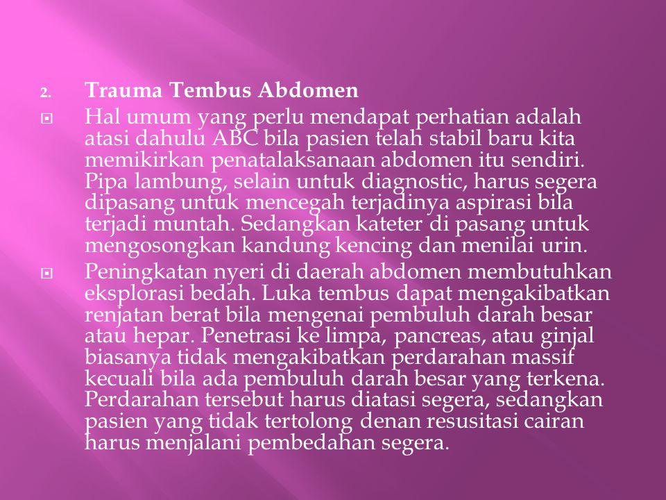  Penatalaksanaan pasien trauma tembus dengan hemodinamik stabil di dada baian bawah atau abdomen berbeda-beda.