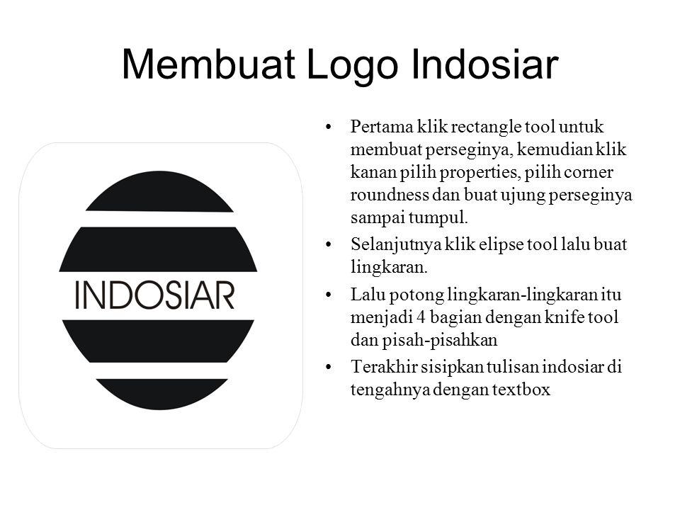 Membuat Logo Indosiar Pertama klik rectangle tool untuk membuat perseginya, kemudian klik kanan pilih properties, pilih corner roundness dan buat ujun