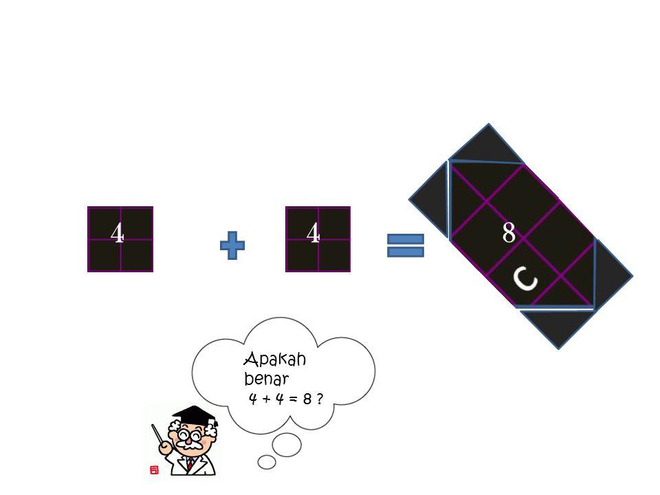 Apakah benar 4 + 4 = 8 ? 448
