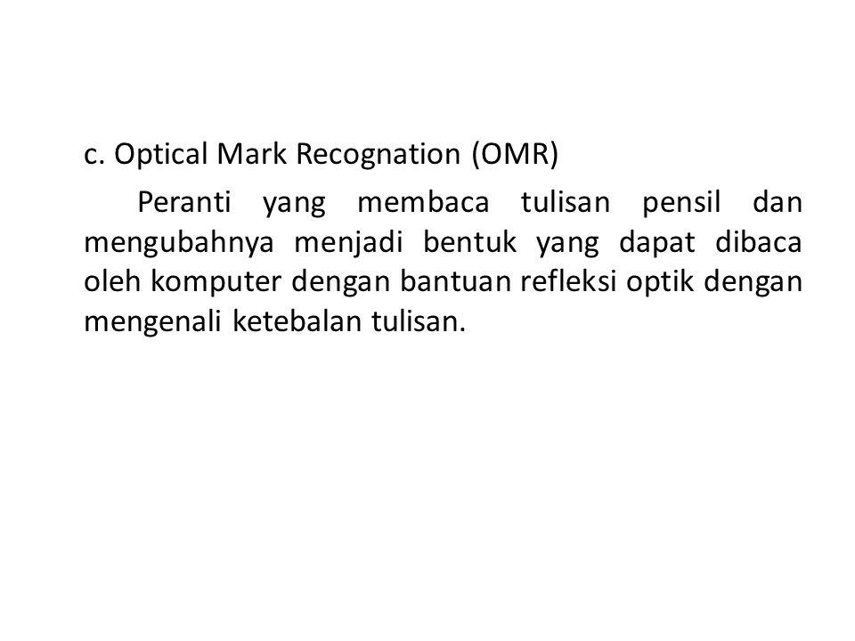 b. Magnetic Ink Character Recognation (MICR) Digunakan untuk membaca karakter-karakter khusus yang dicetak dengan tinta khusus pula. Karakter yang tel