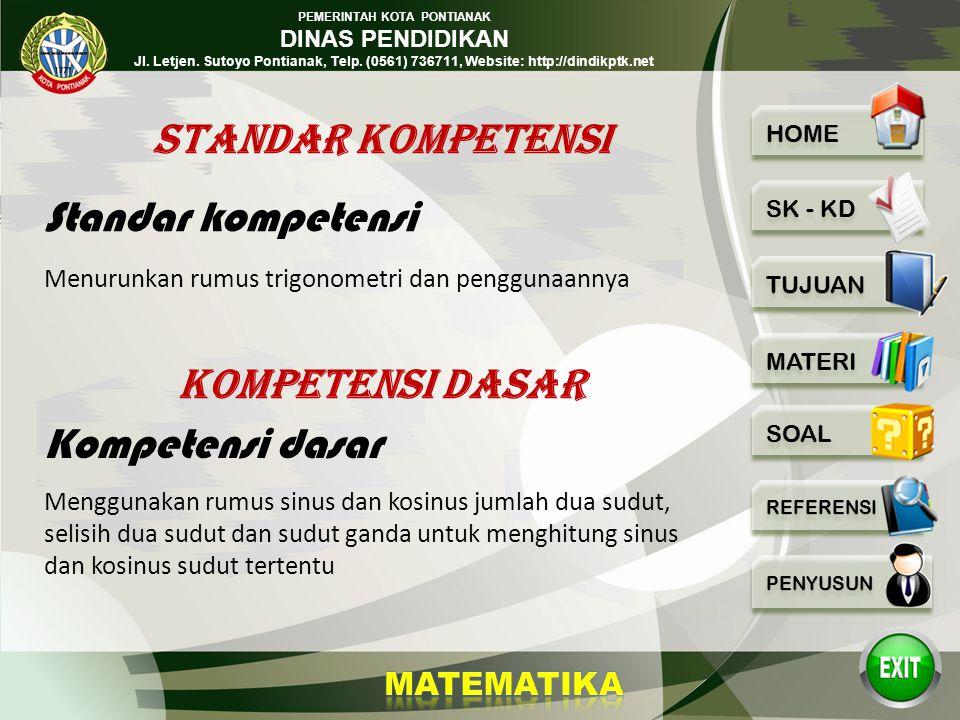 PEMERINTAH KOTA PONTIANAK DINAS PENDIDIKAN Jl. Letjen. Sutoyo Pontianak, Telp. (0561) 736711, Website: http://dindikptk.net TRIGONOMETRI