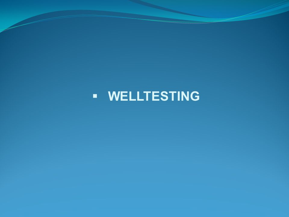  WELLTESTING