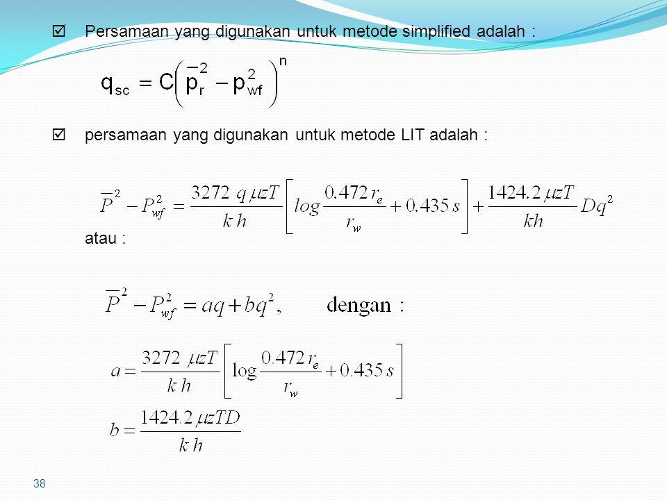 38  Persamaan yang digunakan untuk metode simplified adalah :  persamaan yang digunakan untuk metode LIT adalah : atau :