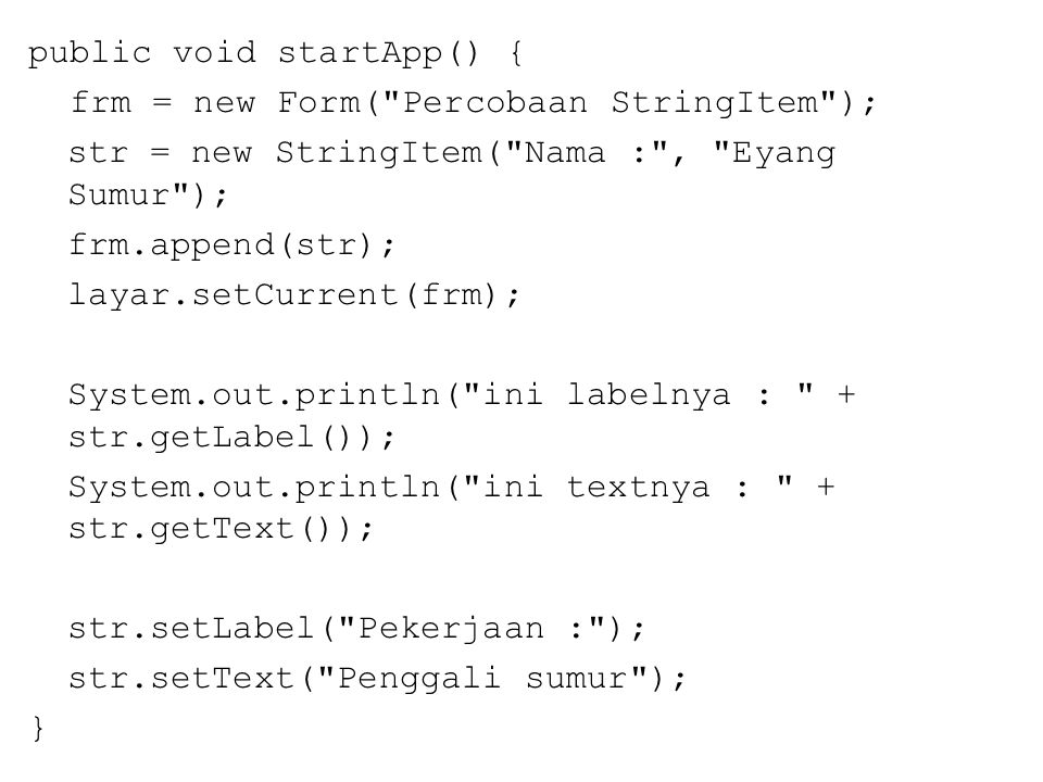 Contoh potongan program yang digunakan untuk membaca perubahan isi dari TextField lewat ItemStateChange : public void itemStateChanged(Item item) { if (item instanceof TextField) System.out.println( Isinya: < + ((TextField)item).getString( ) + > ); }