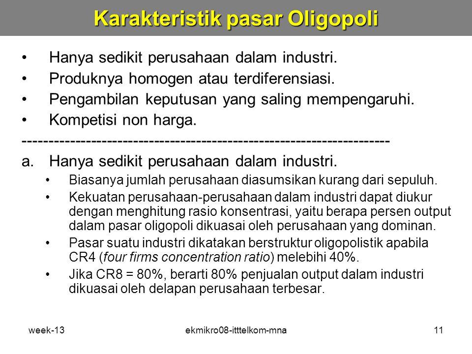 week-13ekmikro08-itttelkom-mna11 Hanya sedikit perusahaan dalam industri.