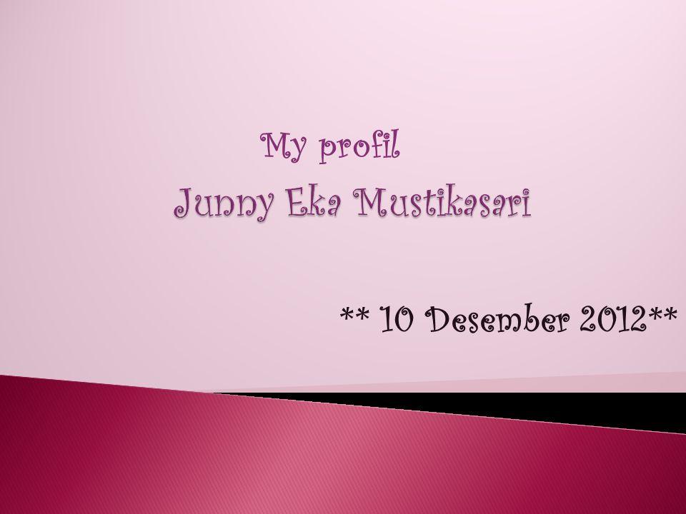 ** 10 Desember 2012** My profil