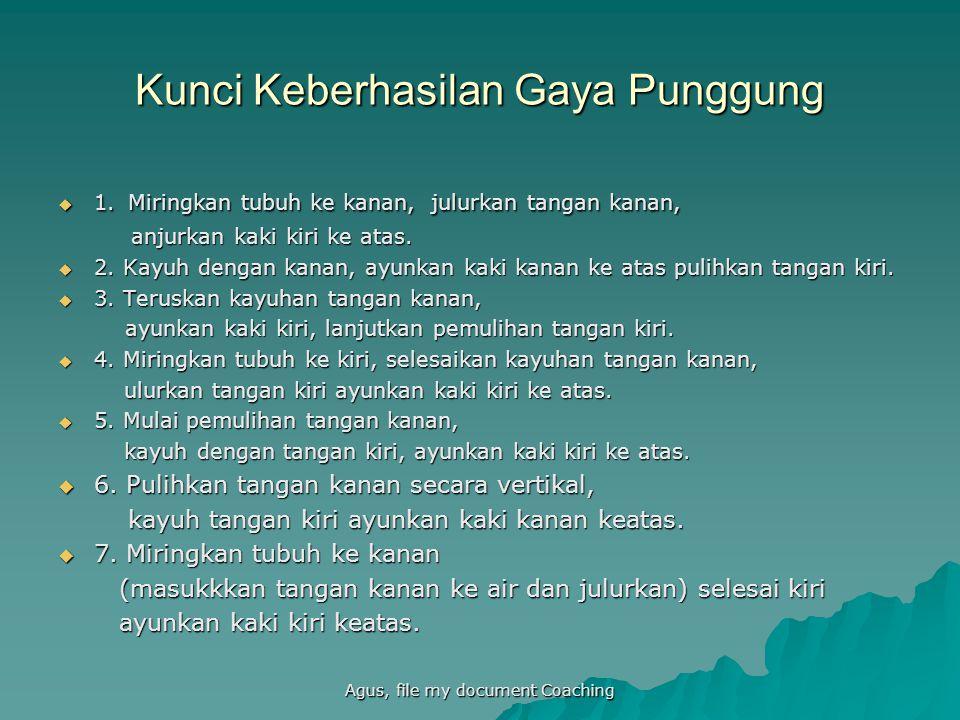 Agus, file my document Coaching Kunci Keberhasilan Gaya Punggung  1.