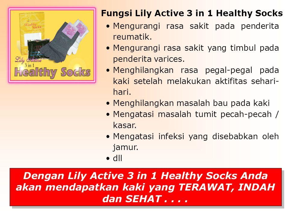 Fungsi Lily Active 3 in 1 Healthy Socks Mengurangi rasa sakit pada penderita reumatik. Mengurangi rasa sakit yang timbul pada penderita varices. Mengh