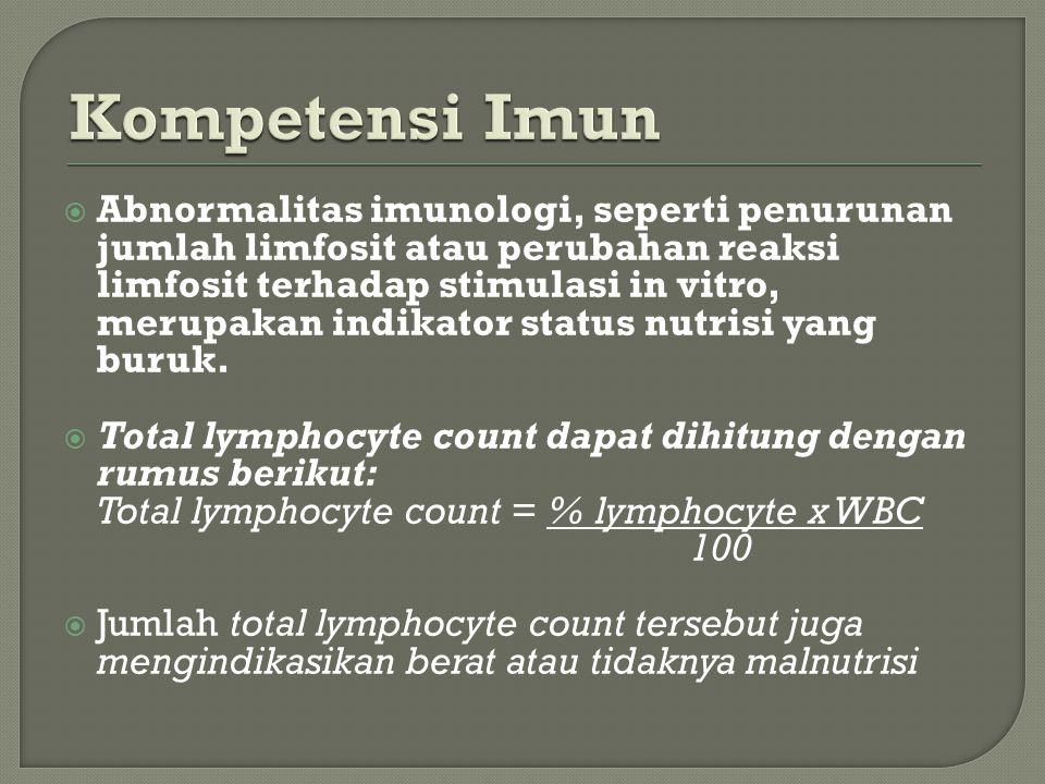  Abnormalitas imunologi, seperti penurunan jumlah limfosit atau perubahan reaksi limfosit terhadap stimulasi in vitro, merupakan indikator status nutrisi yang buruk.