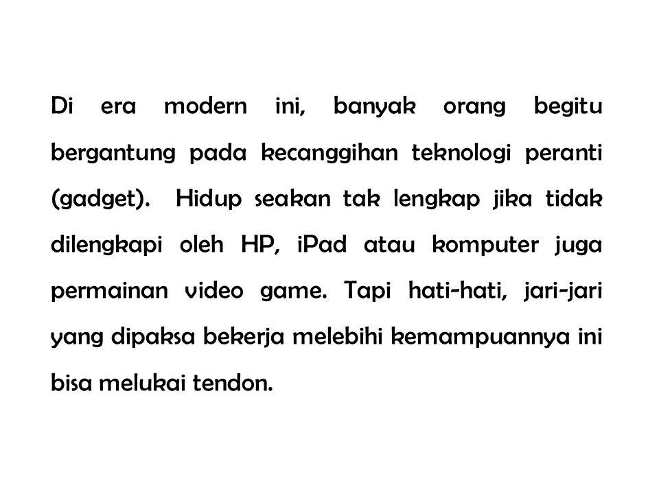 Di era modern ini, banyak orang begitu bergantung pada kecanggihan teknologi peranti (gadget). Hidup seakan tak lengkap jika tidak dilengkapi oleh HP,