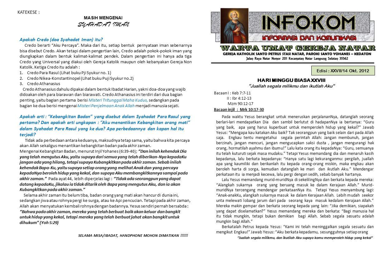 """Edisi : XXVII/14 Okt. 2012 HARI MINGGU BIASA XXVIII """" Juallah segala milikmu dan ikutlah Aku """" Bacaan I : Keb 7:7-11 II : Ibr 4:12-13 Mzm 90:12-17 Bac"""