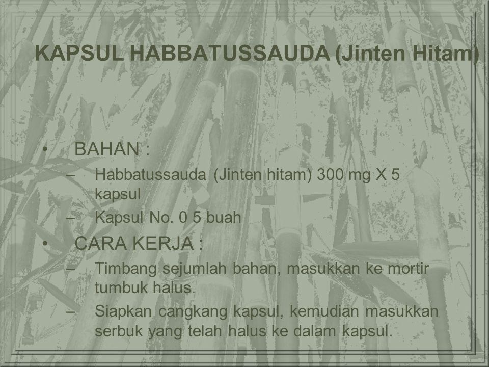 KAPSUL HABBATUSSAUDA (Jinten Hitam) BAHAN : –Habbatussauda (Jinten hitam) 300 mg X 5 kapsul –Kapsul No.