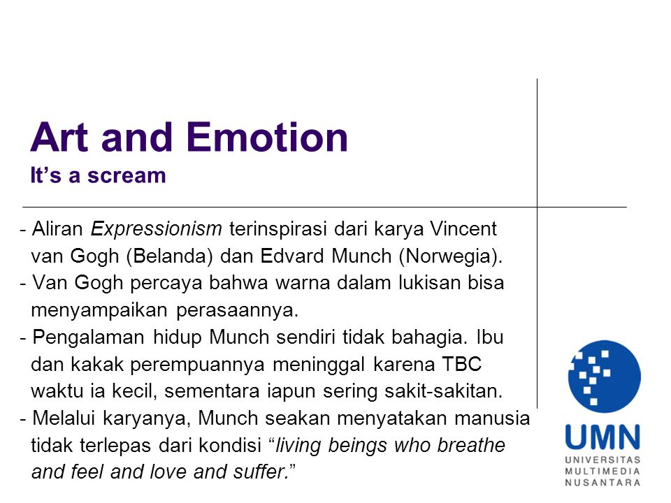 Art and Emotion It's a scream - Aliran Expressionism terinspirasi dari karya Vincent van Gogh (Belanda) dan Edvard Munch (Norwegia). - Van Gogh percay
