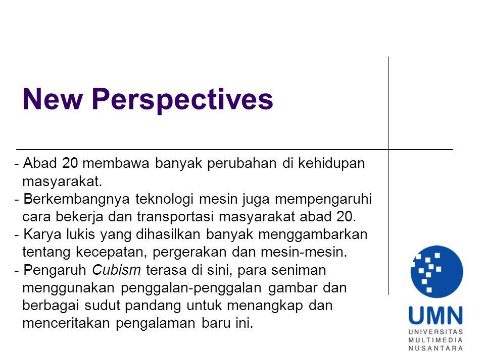 New Perspectives - Abad 20 membawa banyak perubahan di kehidupan masyarakat.