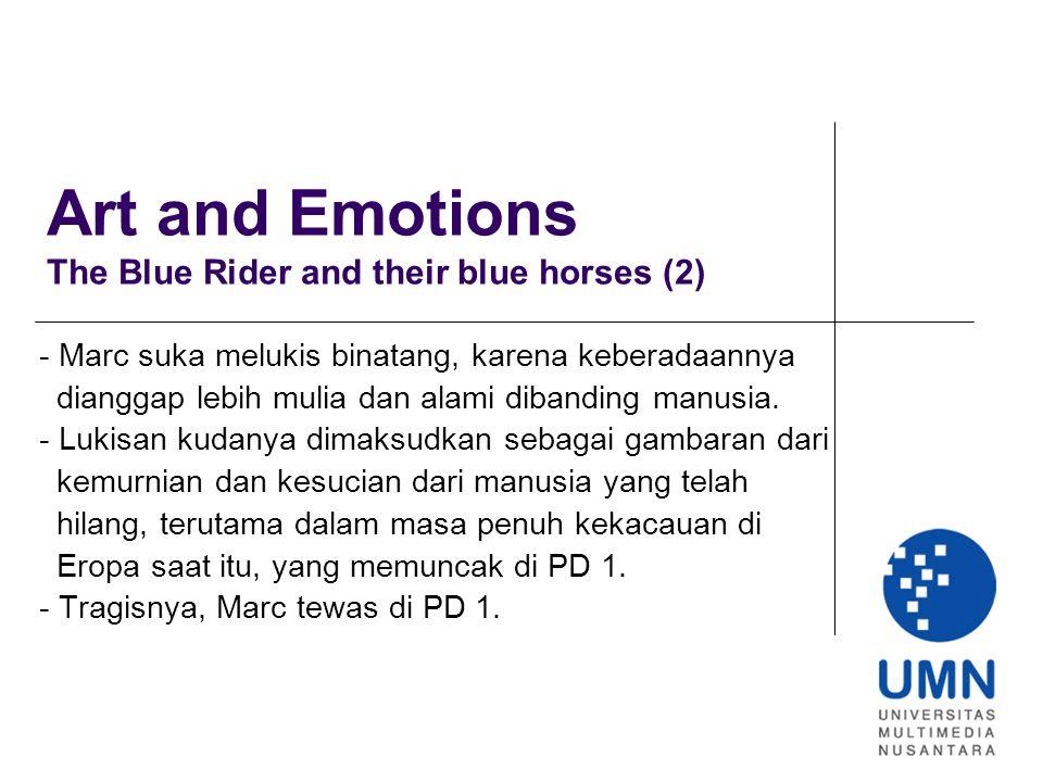 Art and Emotions The Blue Rider and their blue horses (2) - Marc suka melukis binatang, karena keberadaannya dianggap lebih mulia dan alami dibanding manusia.