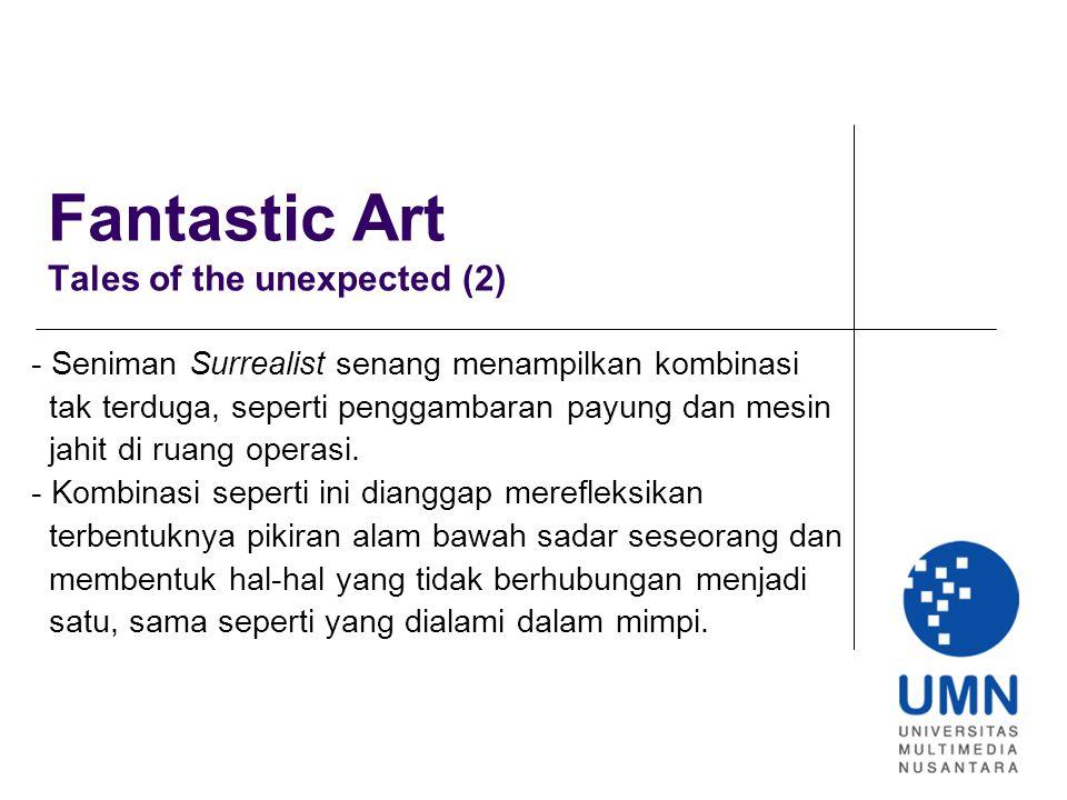 Fantastic Art Tales of the unexpected (2) - Seniman Surrealist senang menampilkan kombinasi tak terduga, seperti penggambaran payung dan mesin jahit di ruang operasi.