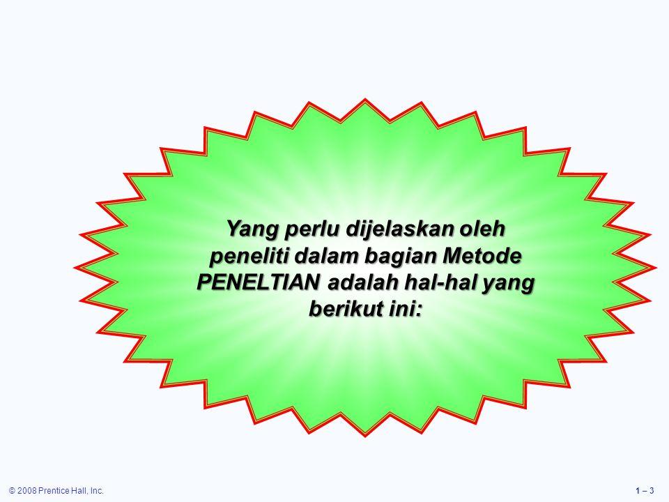 © 2008 Prentice Hall, Inc.1 – 24 Masalah, tujuan, teori, dan hipotesis adalah suatu kesatuan sistematik dalam sebuah penulisan
