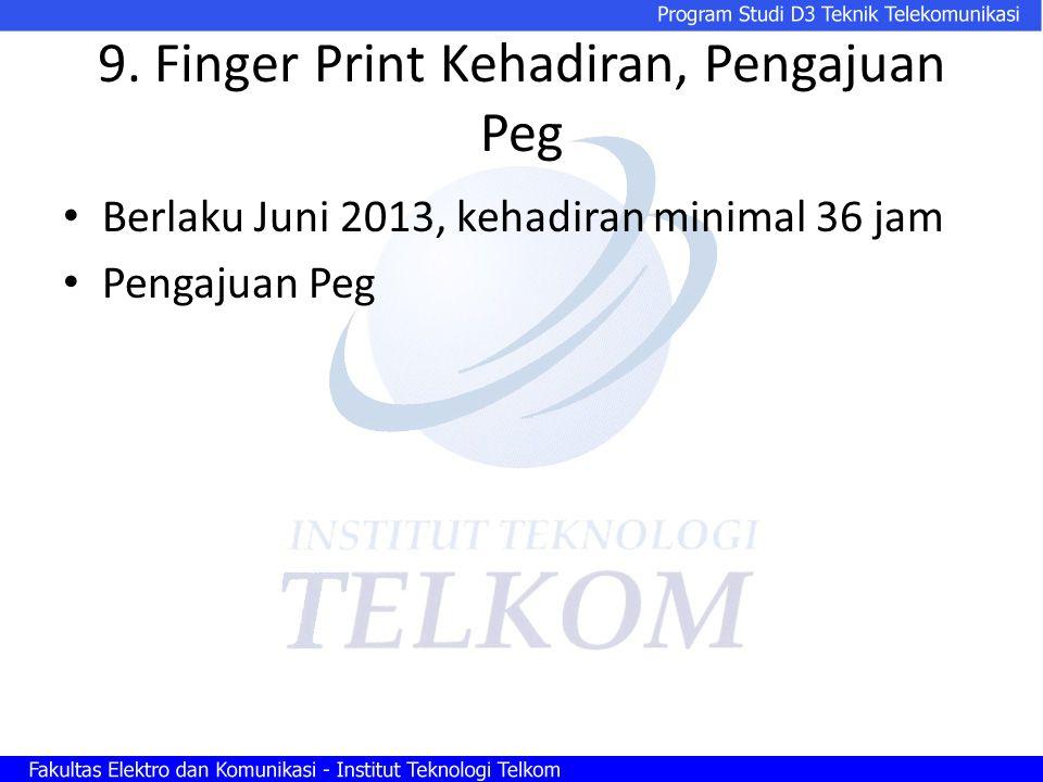 9. Finger Print Kehadiran, Pengajuan Peg Berlaku Juni 2013, kehadiran minimal 36 jam Pengajuan Peg