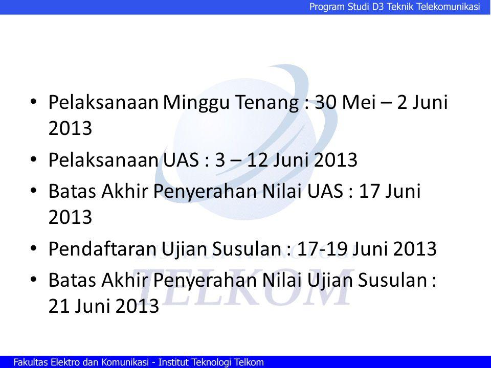 Pelaksanaan Minggu Tenang : 30 Mei – 2 Juni 2013 Pelaksanaan UAS : 3 – 12 Juni 2013 Batas Akhir Penyerahan Nilai UAS : 17 Juni 2013 Pendaftaran Ujian Susulan : 17-19 Juni 2013 Batas Akhir Penyerahan Nilai Ujian Susulan : 21 Juni 2013