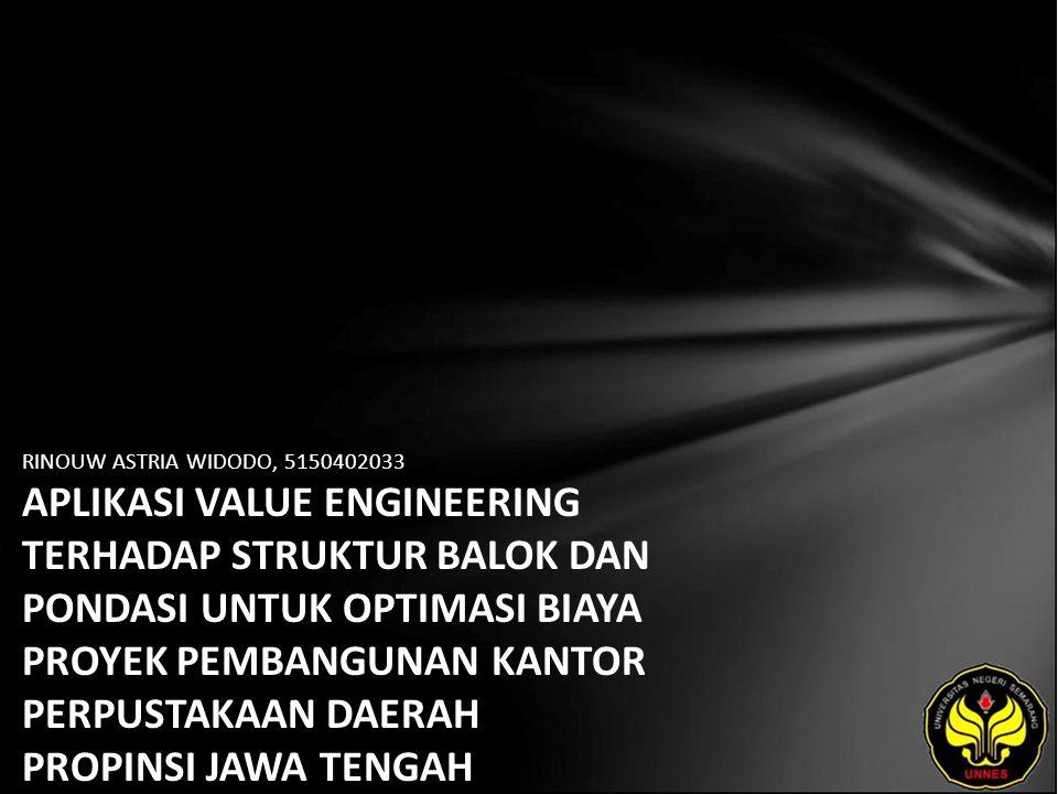 RINOUW ASTRIA WIDODO, 5150402033 APLIKASI VALUE ENGINEERING TERHADAP STRUKTUR BALOK DAN PONDASI UNTUK OPTIMASI BIAYA PROYEK PEMBANGUNAN KANTOR PERPUSTAKAAN DAERAH PROPINSI JAWA TENGAH