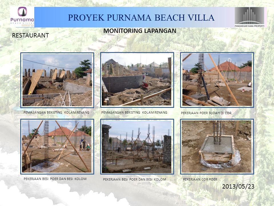 PROYEK PURNAMA BEACH VILLA MONITORING LAPANGAN RESTAURANT PEMASANGAN BEKISTING KOLAM RENANG PEKERJAAN BESI POER DAN BESI KOLOM PEKERJAAN COR POER PEMASANGAN BEKISTING KOLAM RENANG PEKERJAAN POER SUDAH DI COR 2013/05/23