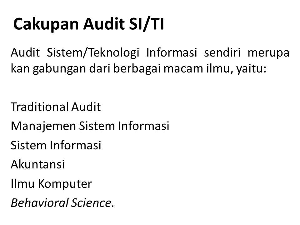 Audit SI/TI dibedakan 2 kategori 1.Pengendalian Umum (General Control) 2.Pengendalian Aplikasi (Application Control)