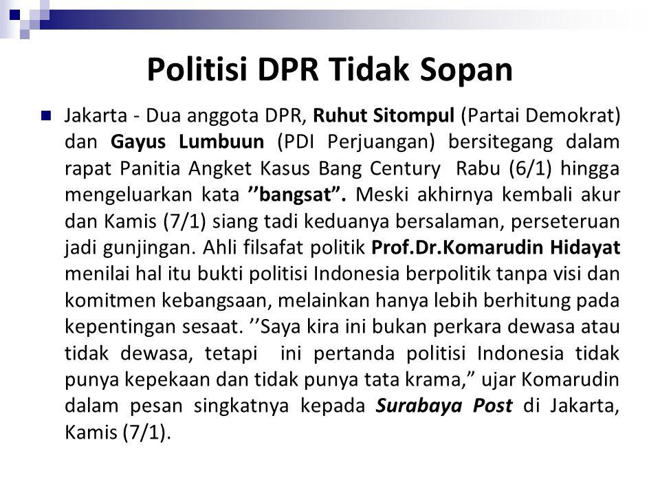 Menanggapi hal itulah, Komarudin Hidayat mengatakan, kata- kata kotor seperti itu tak pantas diucapkan seorang politisi.
