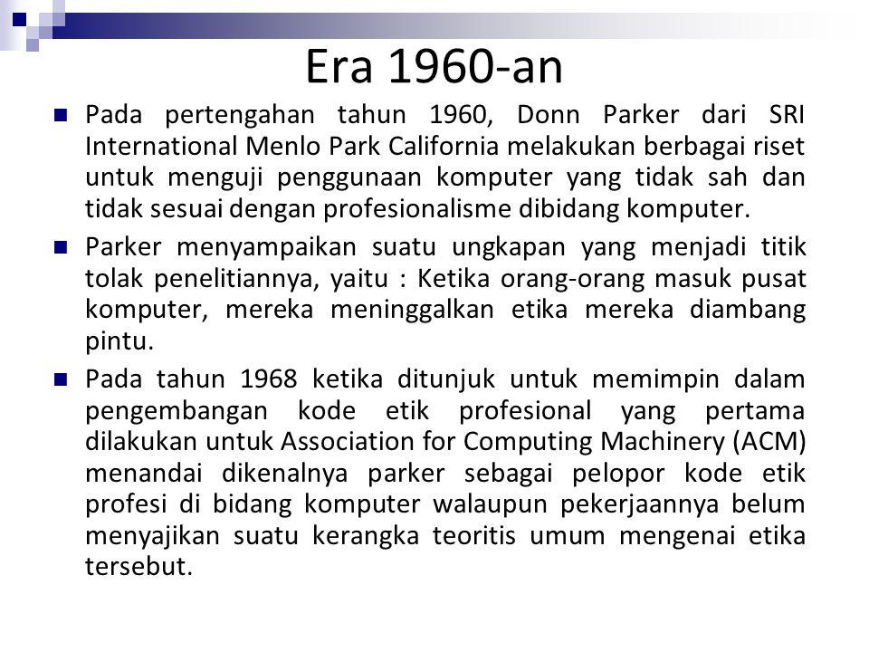 Era 1960-an Pada pertengahan tahun 1960, Donn Parker dari SRI International Menlo Park California melakukan berbagai riset untuk menguji penggunaan ko