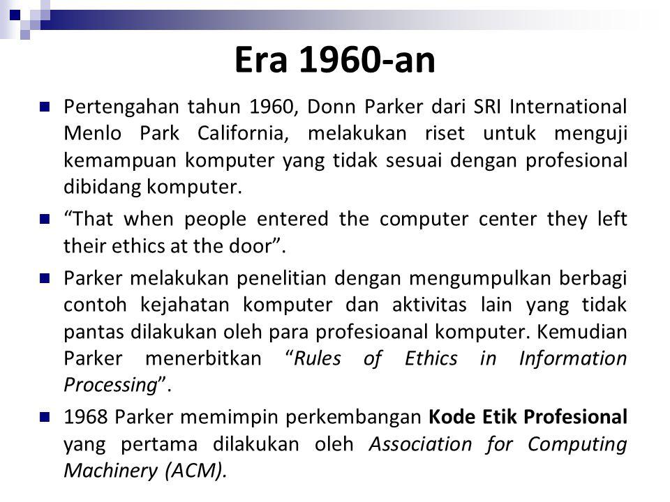 Era 1960-an Pertengahan tahun 1960, Donn Parker dari SRI International Menlo Park California, melakukan riset untuk menguji kemampuan komputer yang ti