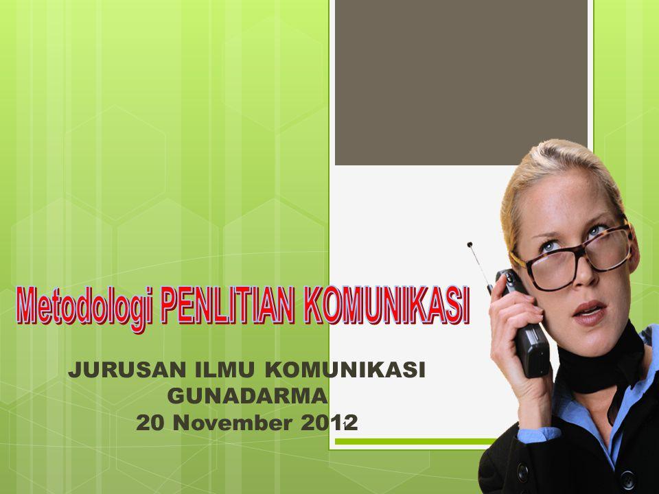 JURUSAN ILMU KOMUNIKASI GUNADARMA 20 November 2012 1
