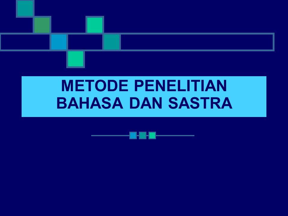 METODE PENELITIAN BAHASA DAN SASTRA